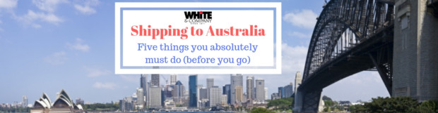 Shipping To Australia – Five Things You Absolutely Must Do (Before You Go)