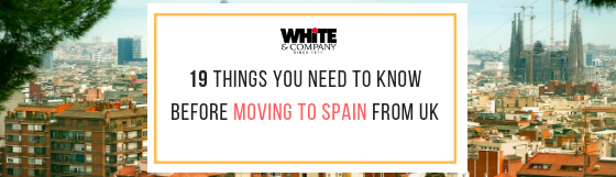 Moving to Spain from UK – 19 Things to Know in 2021