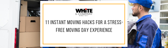 11 Instant Moving Hacks For A Stress-Free Moving Day Experience