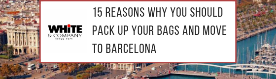 15 Reasons Why You Should Pack Up Your Bags and Move to Barcelona