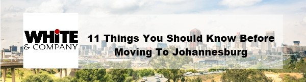 11 Things You Should Know Before Moving to Johannesburg