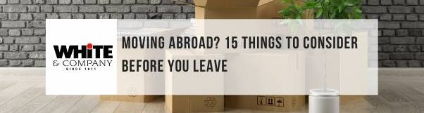 Moving Abroad? 15 Things To Consider Before You Leave