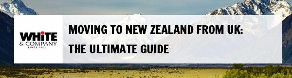 Moving to New Zealand from UK – The Ultimate Guide