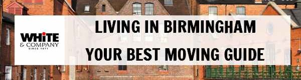Living in Birmingham – Your Best Moving Guide