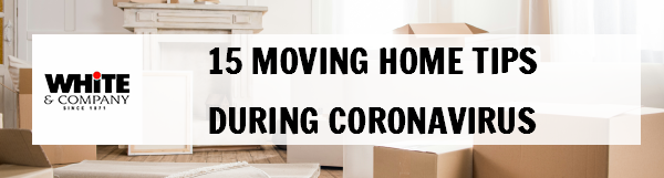 15 Moving Home Tips During Coronavirus Pandemic