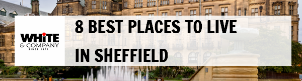 8 Best Places to Live in Sheffield