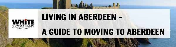 Living in Aberdeen – A Guide to Moving to Aberdeen