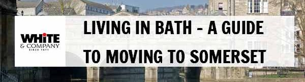 Living in Bath – A Guide to Moving to Somerset