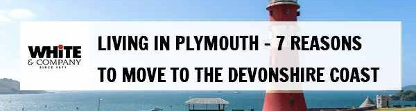 Living in Plymouth – 7 Reasons to Move to the Devonshire Coast