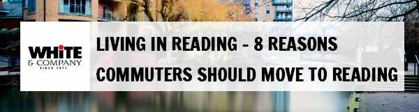 Living in Reading – 8 Reasons Commuters Should Move to Reading