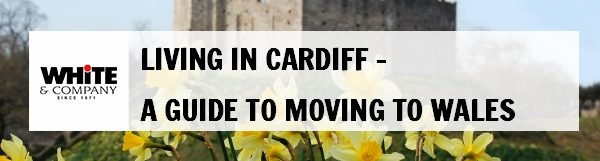 Living in Cardiff – A Guide to Moving to Wales