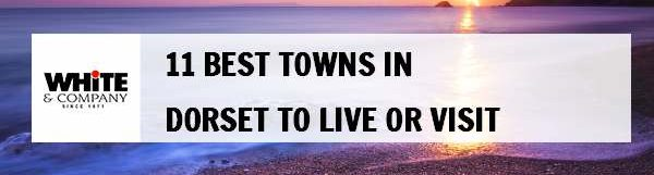 11 Best Towns in Dorset to Live or Visit