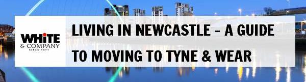 Living in Newcastle – A Guide to Moving to Tyne & Wear