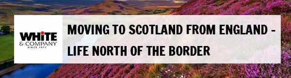 Moving to Scotland from England – Life North of the Border