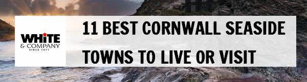 11 Best Cornwall Seaside Towns to Live or Visit