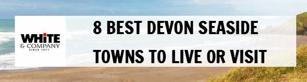 8 Best Devon Seaside Towns to Live or Visit