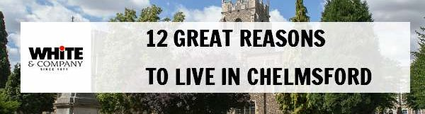 12 Great Reasons to Live in Chelmsford