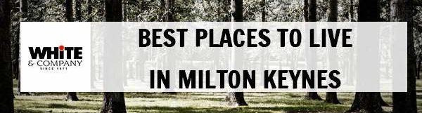 Best Places to Live in Milton Keynes