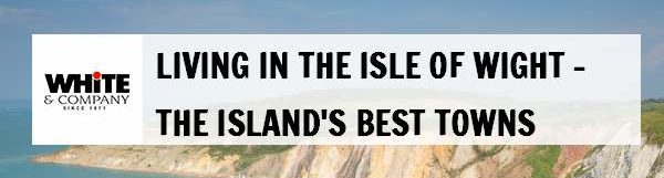 Living in the Isle of Wight – The Island's Best Towns